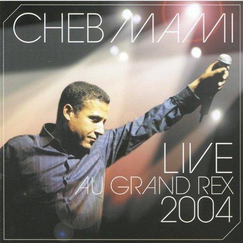 Cheb Mami - Live au Grand Rex 2004