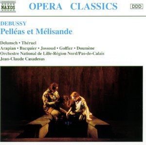 Delunsch - Debussy: Pelléas et Mélisande (Gesam...