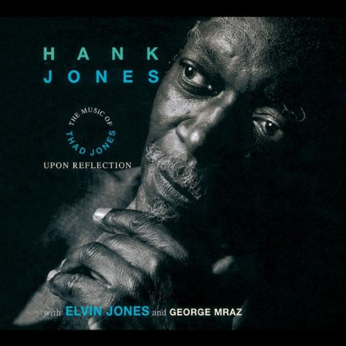 Hank Jones - Upon Reflection - The Music Of Thad Jones (Heritage-Serie)
