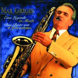 Max Greger - Eine Legende in Musik - Das Beste ...