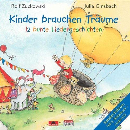 Rolf Zuckowski & Seine Freunde - Kinder Brauchen Träume - 12 bunte Liedergeschichten