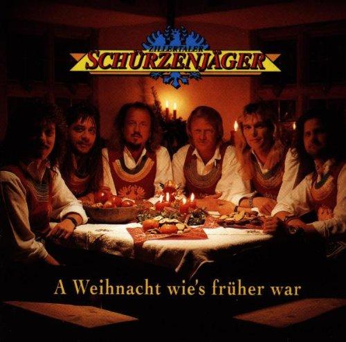 Zillertaler Schürzenjäger - A Weihnacht Wie´S Früher War