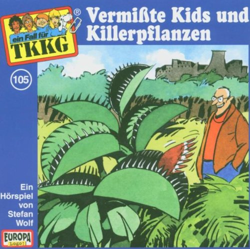 TKKG: Folge 105 - Vermisste Kids und Killerpflanzen
