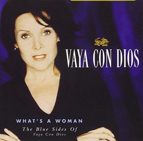 Vaya Con Dios - What´S a Woman-the Blue Sides of Vaya Con Dios