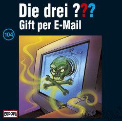 Die drei ???: Folge 104 - Gift per E-Mail