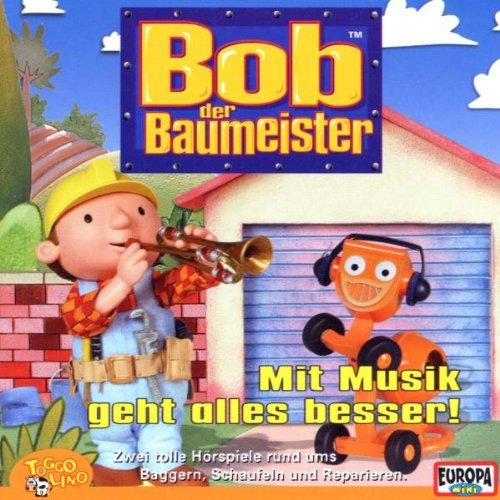 Bob der Baumeister: Mit Musik geht alles besser...