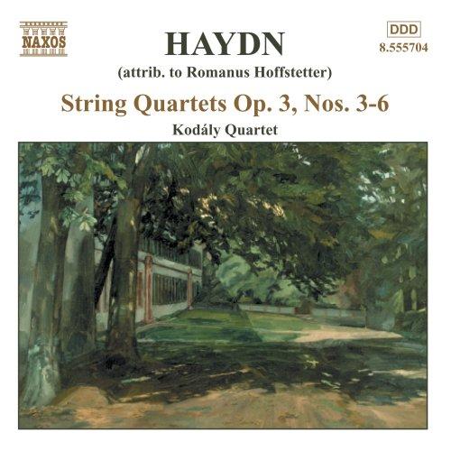 Kodaly Quartett - Streichquartette Op. 3 Nr. 3-6 (Romanus Hofstetter Zugeschrieben)