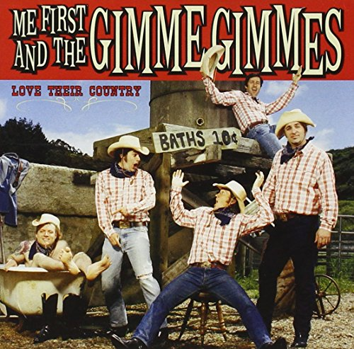 Me First & the Gimme Gimmes - Love Their Country