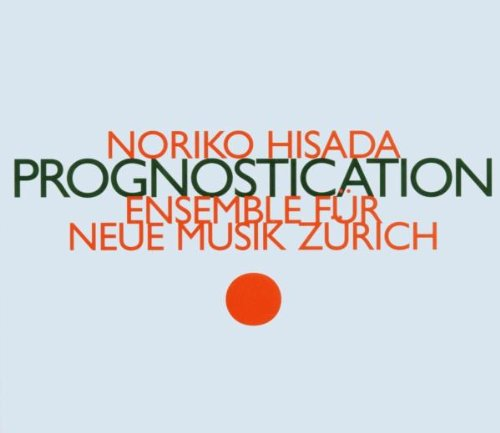 Ensemble für Neue Musik Zürich - Prognostication