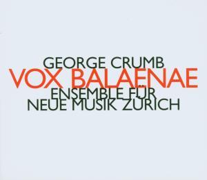 Ensemble für Neue Musik Zürich - Vox Balaenae