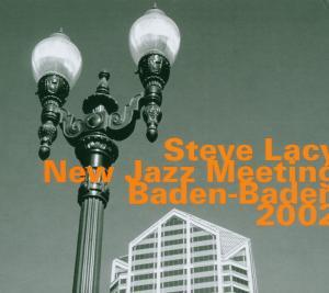 Steve Lacy - New Jazz Meeting Baden-Baden 2002