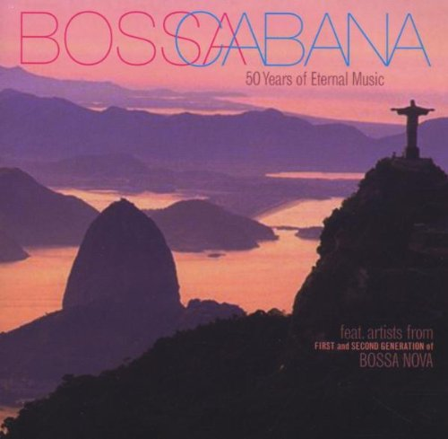 Various - Bossa Cabana-50 Years of Eternal Music