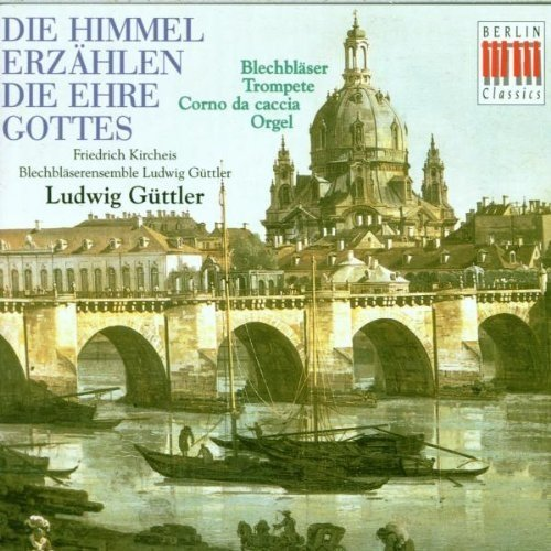 Ludwig Blechbläserensemble Güttler - Die Himmel...