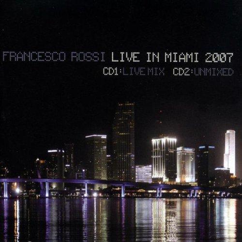Various - Francesco Rossi Live in Miami 2007