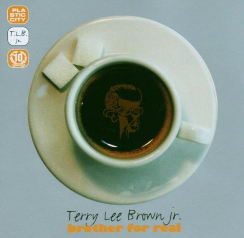 Terry Lee Jr. Brown - Brother for Real (Jubilee Edition!)