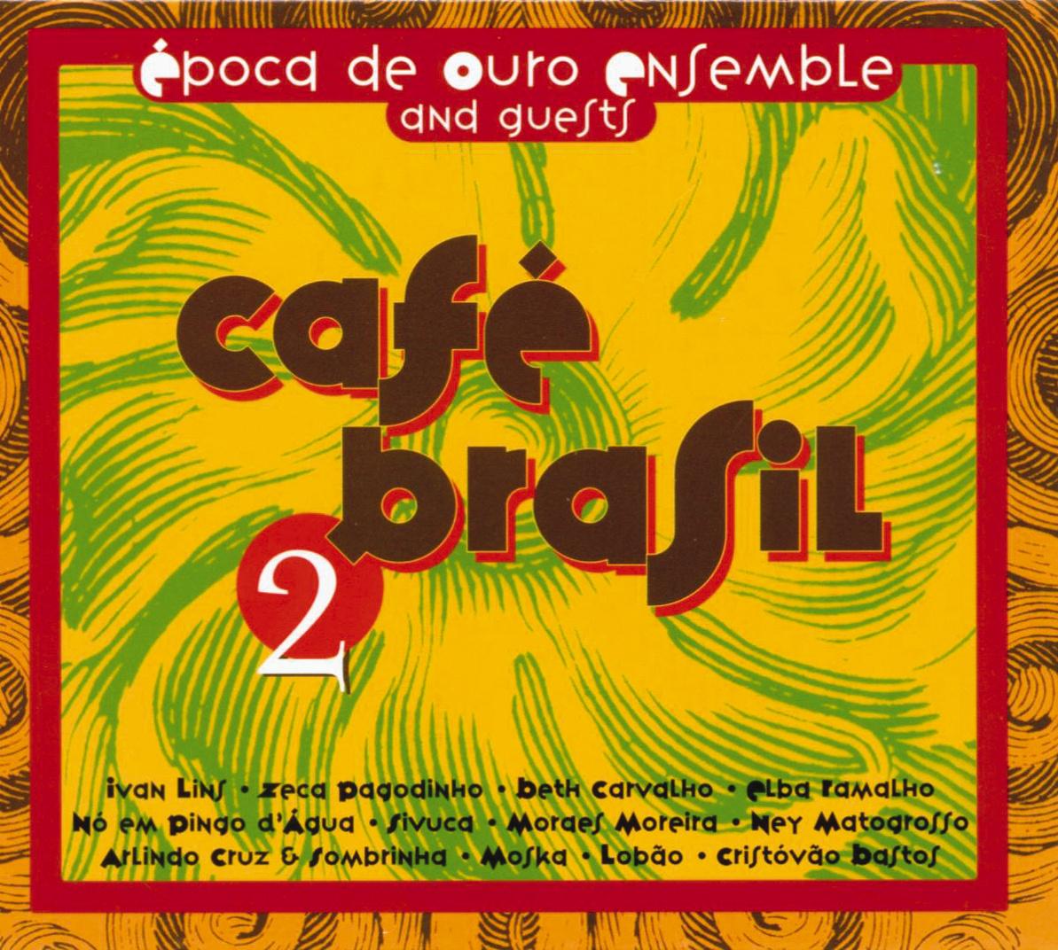 Epoca de Ouro Ensemble &Guests - Cafe Brasil 2