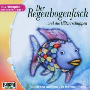 Hörspiel zum Musical - Der Regenbogenfisch und ...