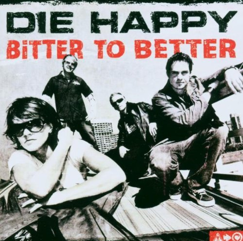Die Happy - Bitter to Better