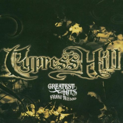 Cypress Hill - Greatest Hits from the Bong
