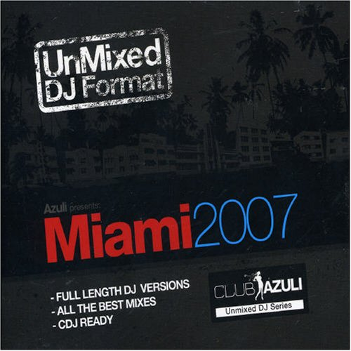 Various - Miami 2007 (Unmixed)