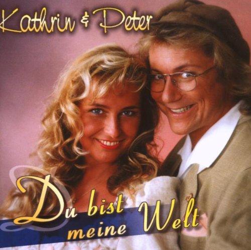Kathrin & Peter - Du Bist Meine Welt