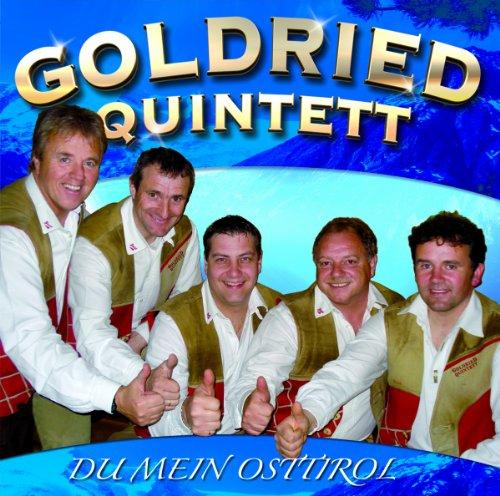 Goldried Quintett - Du Mein Osttirol