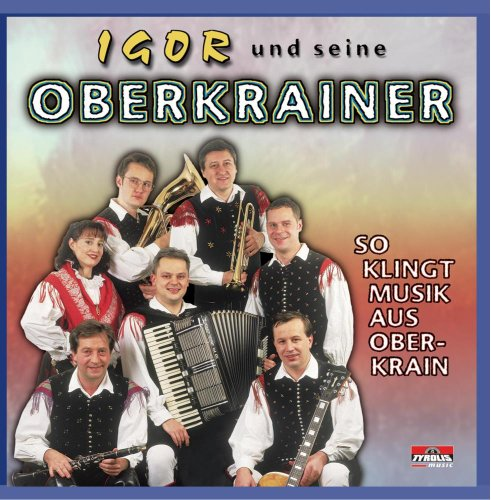 Igor und Seine Oberkrainer - So Klingt Musik au...