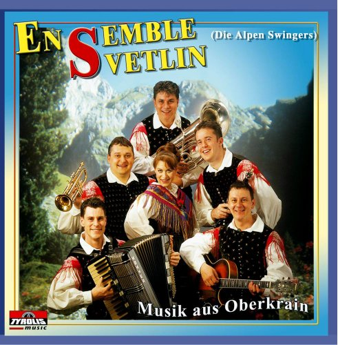 Ensemble Svetlin - Musik aus Oberkrain