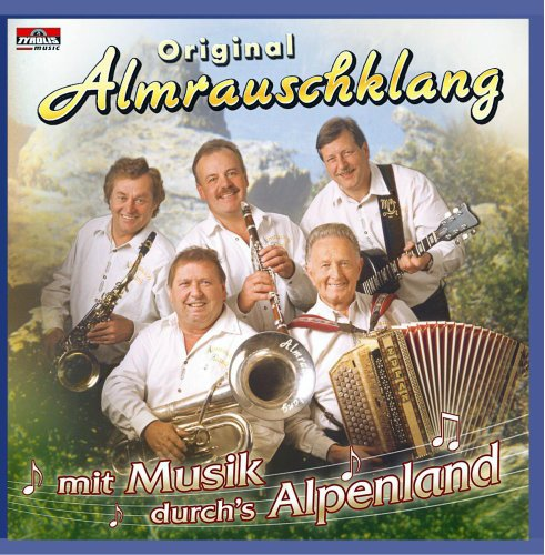 Original Almrauschklang - Mit Musik Durchs Alpe...