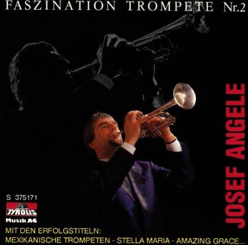 Josef Angele - Faszination Trompete Nr.2
