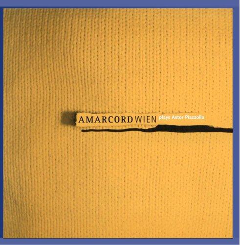Amarcord Wien - Amarcord Wien Plays Piazzolla