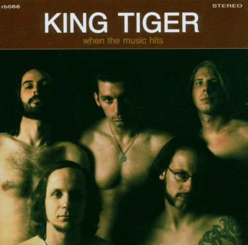 King Tiger - When the Music Hits