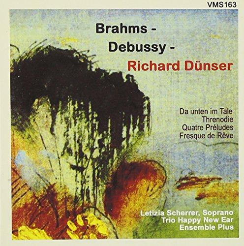 Brahms/Debussy/Dunser - Da Unten im Tale/Threno...