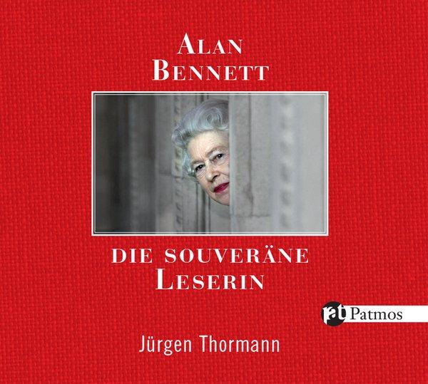 Die souveräne Leserin - Alan Bennett [Audio CD; Ungekürzte Lesung]