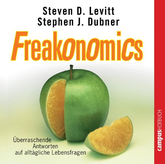 Freakonomics: Überraschende Antworten auf alltä...