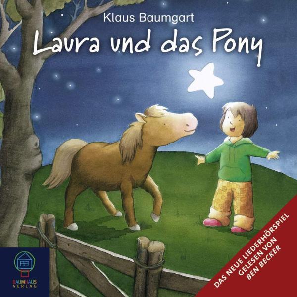 Laura und das Pony (CD): Das neue Liederhörspiel