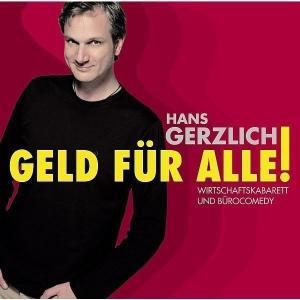 Hans Gerzlich - Geld für Alle!