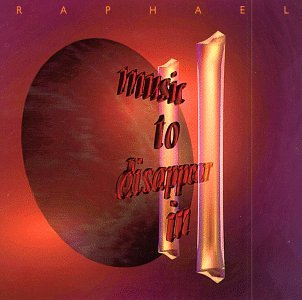 Raphael - Music to Disappear in Vol.2