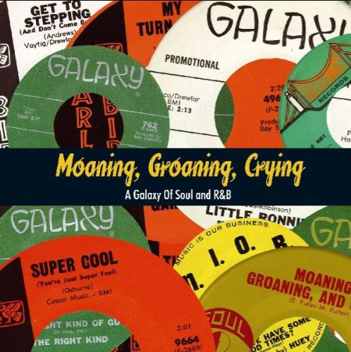 Various - Moaning,Groaning,Crying: a Galaxy of ...
