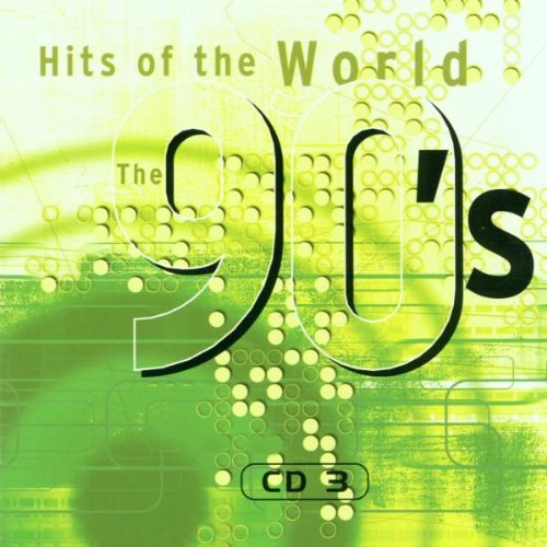 Various - Hits of the World 90´S-Cd3 - Original Artists - Tears for Fears, Caught in the act, No Mercy, Emilia