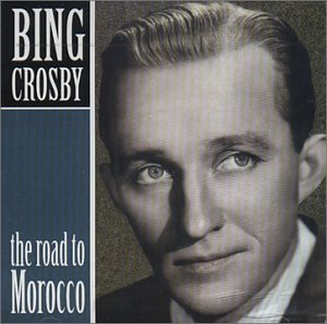 Bing Crosby - The Road to Morocco