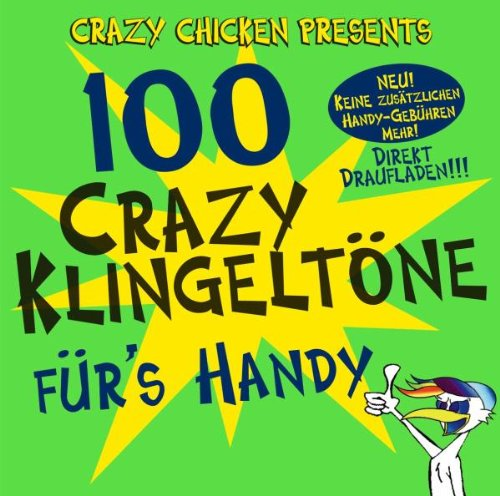 Crazy Chicken Presents - 100 Crazy Klingeltöne ...