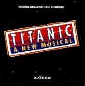 Musical - Titanic - A new Musical (Aufnahme New...