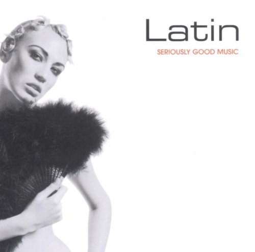 Various - Seriously Good Music: Latin