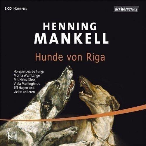 Henning Mankell - Die Hunde Von Riga