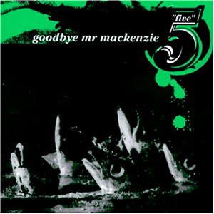 Goodbye Mr.Mckenzie - Five