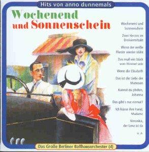 das Berliner Ballhausorchester - Wochenend und ...