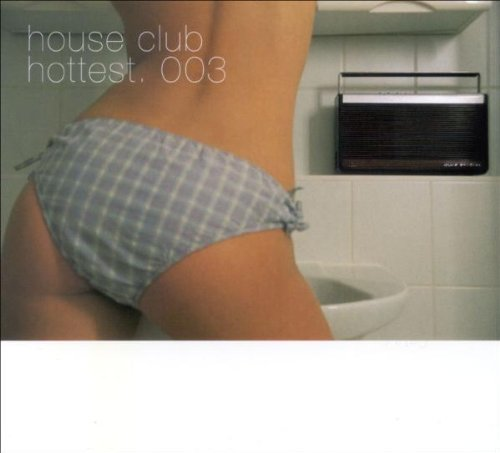 Various - House Club Hottest 3