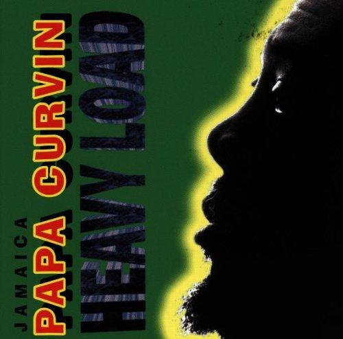 Jamaica Papa Curvin - Heavy Load