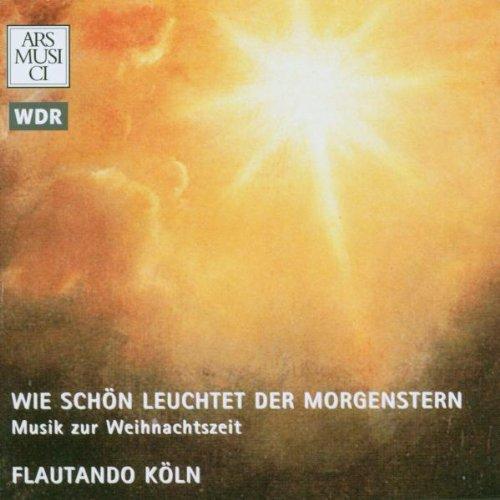 Flautando Köln - Wie schön leuchtet der Morgens...